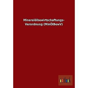 Minerallbewirtschaftungs Verordnung MinlBewV por ohne Autor