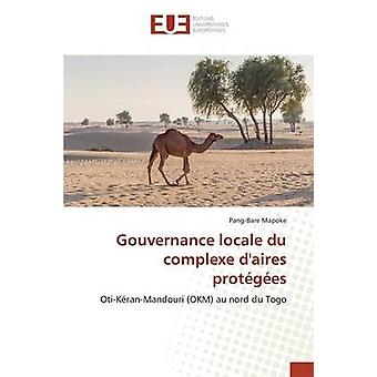 Gouvernance locale du complexe daires protges by Mapoke PangBare
