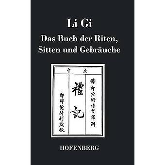 Li Gi Das Buch der Riten Sitten Und Gebruche von Anonym