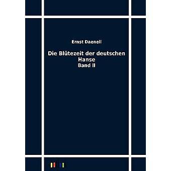 Die Bltezeit der Deutschen Hanse by Daenell & Ernst