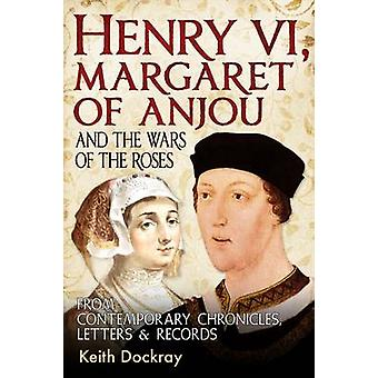 Henry VI - Margaret of Anjou and the Wars of the Roses - From Contempo