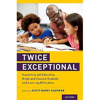 Twice Exceptional - Supporting and Educating Bright and Creative Stude