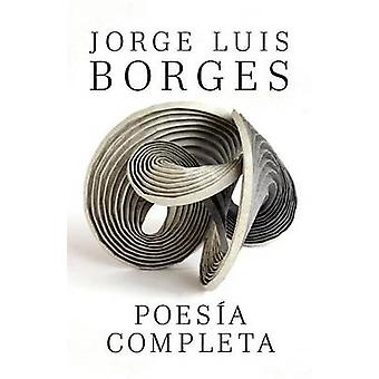 Poesia Completa by Jorge Luis Borges - 9780307743503 Book