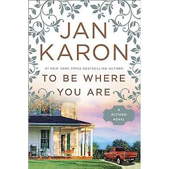 To Be Where You Are by Jan Karon - 9780399183744 Book