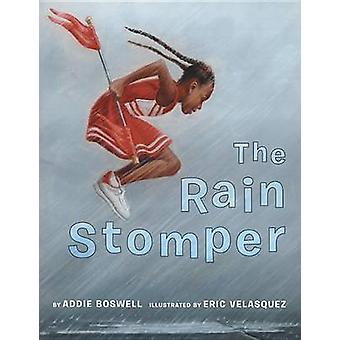 The Rain Stomper by Boswell Addie - Boswell Addie - Eric Velasquez -
