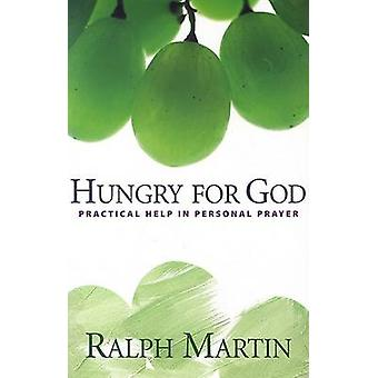 Hungry for God - Practical Help in Personal Prayer by Ralph Martin - 9