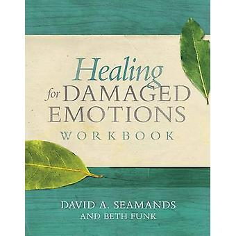 Healing for Damaged Emotions Workbook by David A Seamands - 978143470