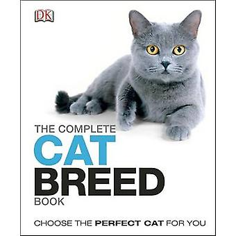 The Complete Cat Breed Book by DK Publishing - DK - 9781465408518 Book