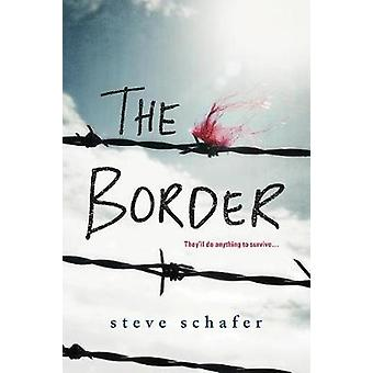 The Border by Steve Schafer - 9781492646839 Book