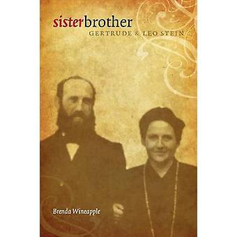 Schwester Bruder - Gertrude und Leo Stein von Brenda Wineapple - 97808032