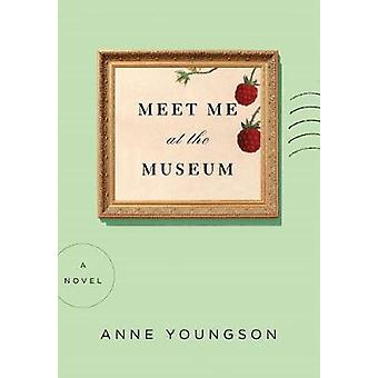 Meet Me at the Museum by Meet Me at the Museum - 9781250295163 Book