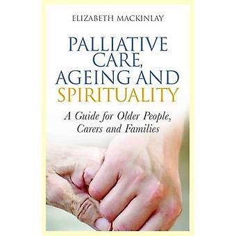 Palliativ vård - åldrande och andlighet - en Guide för äldre-