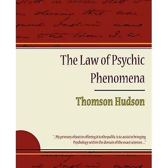 The Law of Psychic Phenomena  Thomson Hudson by Thomson Hudson & Hudson