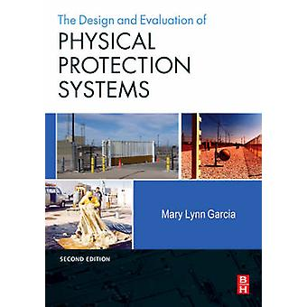 Design and Evaluation of Physical Protection Systems by M L Garcia