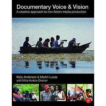 Documentary Voice  Vision by Kelly Anderson