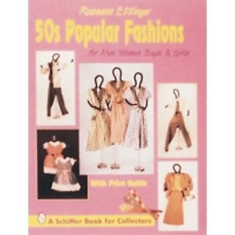 50s Pular Fashions For Men Women Boys and Girls by Roseann Ettinger