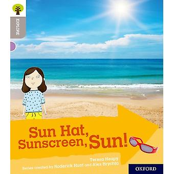 Oxford Reading Tree Explore with Biff Chip and Kipper Oxford Level 1 Sun Hat Sunscreen Sun by Teresa Heapy & Series edited by Roderick Hunt & Series edited by Alex Brychta & Illustrated by Feronia Parker Thomas