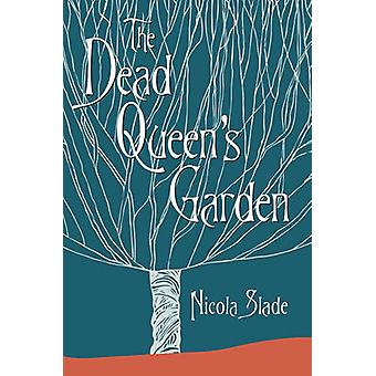 The Dead Queens Garden by Slade & Nicola