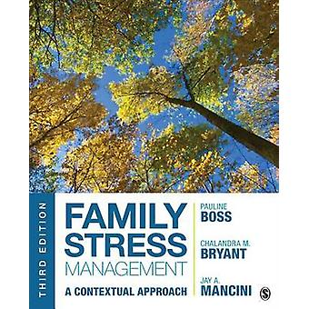 Family Stress Management A Contextual Approach by Boss & Pauline