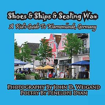 Shoes  Ships  Sealing WaxA Kidss Guide to Warnemunde Germany by Dyan & Penelope
