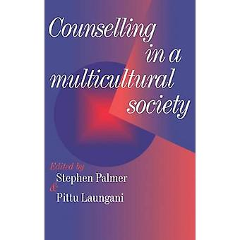 Counselling in a Multicultural Society by Palmer & Stephen