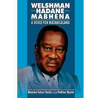 Welshman Hadane Mabhena A Voice for Matabeleland av Clarke & Marieke