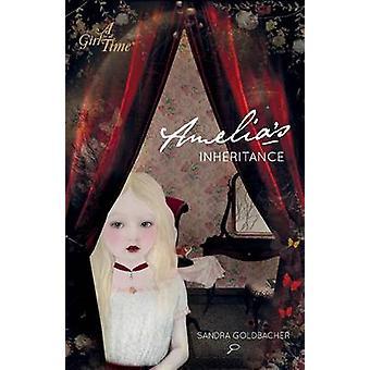 Amelias Inheritance by Goldbacher & Sandra