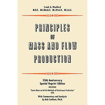 Principles of Mass and Flow Production by Woollard & Frank G.