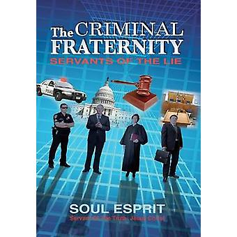 The Criminal Fraternity Servants of the Lie by Esprit & Soul