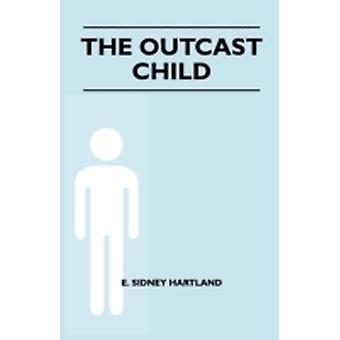 The Outcast Child by Hartland & E. Sidney
