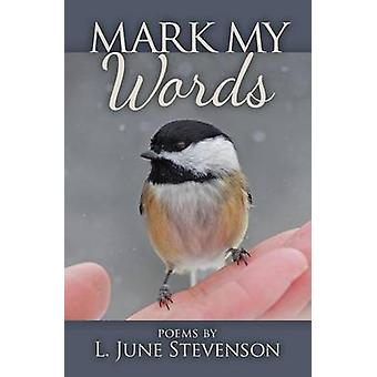Mark My Words by Stevenson & L. June