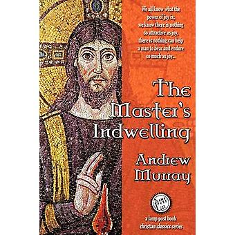 The Masters Indwelling by Murray & Andrew