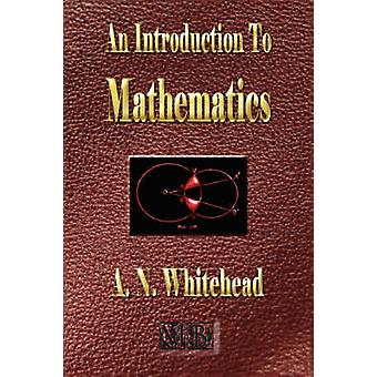 An Introduction to Mathematics  Illustrated by Whitehead & Alfred North