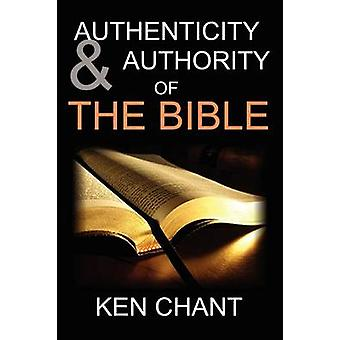 Authenticity and Authority of the Bible by Chant & Ken
