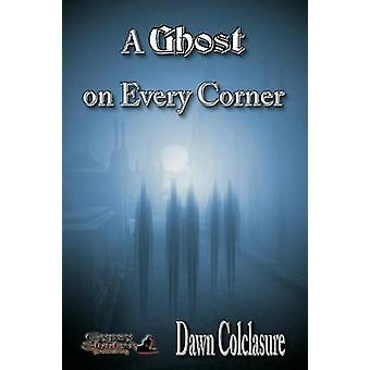 A Ghost on Every Corner by Colclasure & Dawn