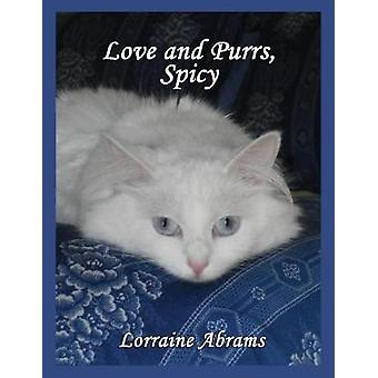 Love and Purrs Spicy by Abrams & Lorraine