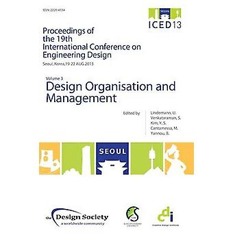 Proceedings of ICED13 Volume 3 Design Organisation and Management by Lindemann & Udo