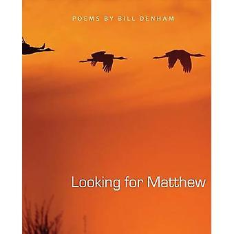 Looking for Matthew by Denham & Bill