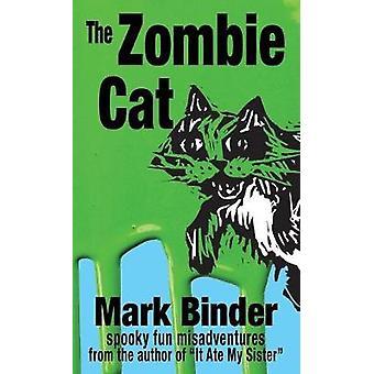 The Zombie Cat spooky fun misadventures by Binder & Mark