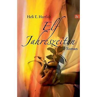 Elf Jahreszeiten by Hartleb & Heli E.