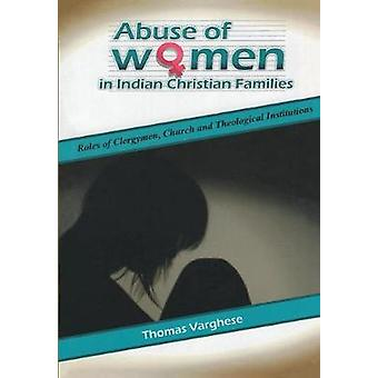 Abuse of Women in Indian Christian Families by Varghese & Thomas