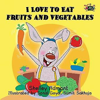 I love to eat fruits and vegetables by Admont & Shelley