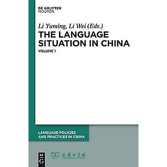 The Language Situation in China Volume 1 by Yuming & Li