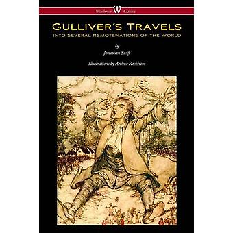 Gullivers Travels Wisehouse Classics Edition  with original color illustrations by Arthur Rackham by Swift & Jonathan