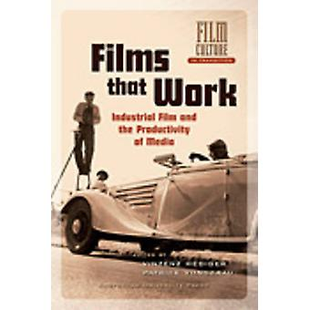 Films that Work. Industrial Film and the Productivity of Media by Hediger & Vinzenz