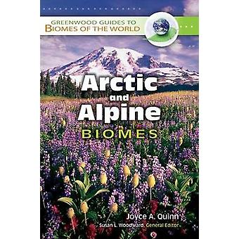 Arctic and Alpine Biomes by Joyce A Quinn