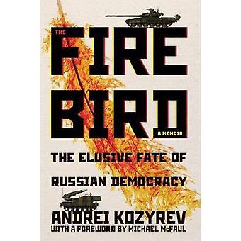 Firebird - Vaikeasti kohtalo Venäjän demokratian Andrei Kozyrov