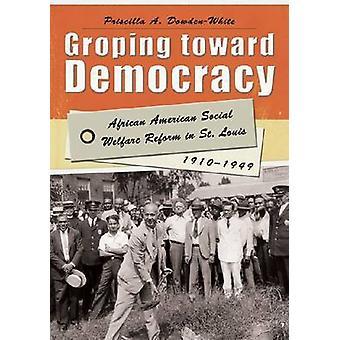Groping Toward Democracy - African American Social Welfare Reform in S