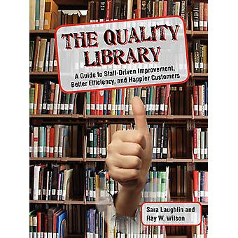 The Quality Library - A Guide to  Staff Driven Improvement - Better Ef