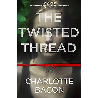 The Twisted Thread by Charlotte Bacon - 9781401341503 Book